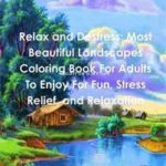 Relax and Destress- Most Beautiful Landscapes