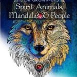 Spirit Animals, Mandalas, & People