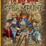 The Wild Women of Steampunk
