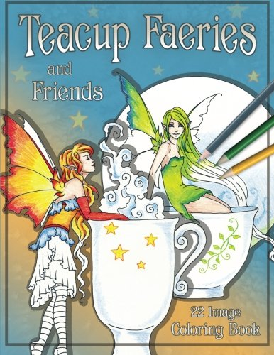 Teacup Fairies and Friends 9780988964969