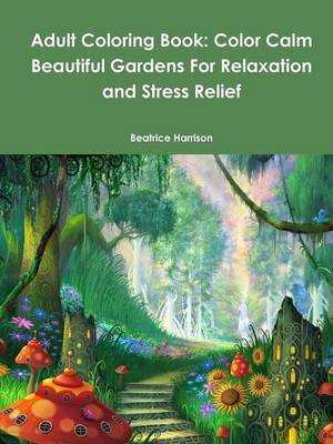 color-calm-beautiful-gardens-for-relaxation-9781329713994