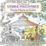 the-world-of-debbie-macomber-come-home-to-color-9780425286074